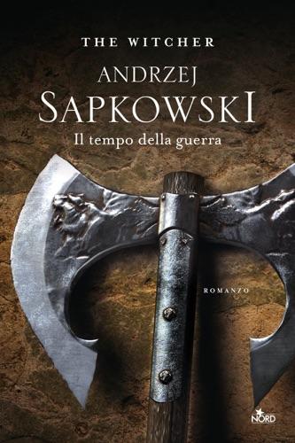 Andrzej Sapkowski - Il tempo della guerra