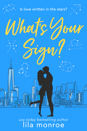What's Your Sign? - Lila Monroe