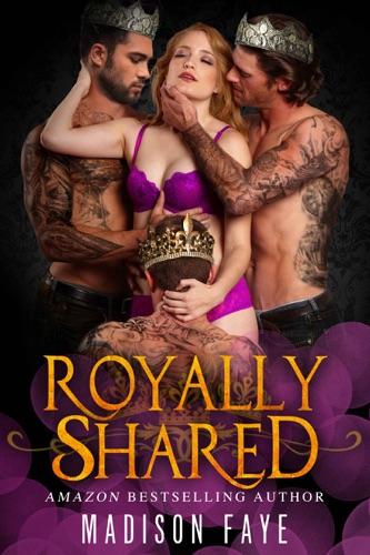 Madison Faye - Royally Shared