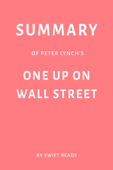 Summary of Peter Lynch's One Up on Wall Street by Swift Reads