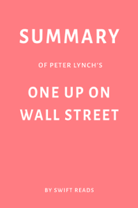 Summary of Peter Lynch's One Up on Wall Street by Swift Reads Book Cover