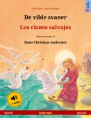 De vilde svaner – Los cisnes salvajes (dansk – spansk)