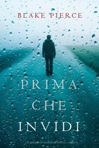 Prima Che Invidi (Un Mistero di Mackenzie White — Libro 12) Book Cover