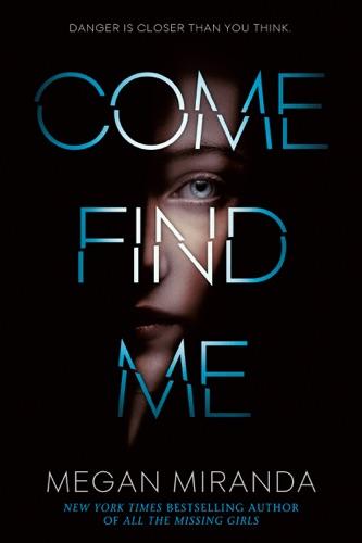 Megan Miranda - Come Find Me