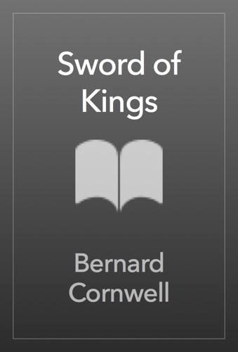Bernard Cornwell - Sword of Kings