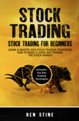 Stock Trading: Stock Trading For Beginners - Learn & Master New Stock Trading Strategies - How to Make a Living Day Trading The Stock Market
