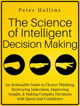 The Science Of Intelligent Decision Making