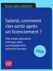 Salarié, comment s'en sortir après un licenciement ? 2020
