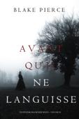 Avant Qu'il Ne Languisse (Un mystère Mackenzie White – Volume 10)