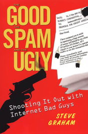 The Good, Spam, And Ugly: Shooting It Out With Internet Bad Guys