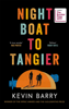 Kevin Barry - Night Boat to Tangier artwork
