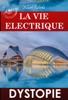 La Vie électrique. – Texte Complet D'anticipation & SF, Avec Des Illust. Originales De Robida. [Nouv. éd. Entièrement Revue Et Corrigée].