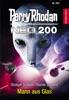 Perry Rhodan Neo 200: Mann aus Glas