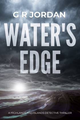 Water's Edge: Highlands and Islands Detective Thriller #1