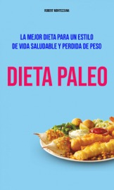 Download Dieta Paleo : La Mejor Dieta Para Un Estilo De Vida Saludable Y Perdida De Peso