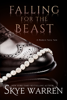 Falling for the BEAST - Skye Warren