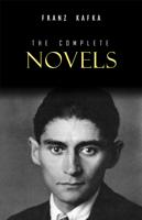 Franz Kafka - Franz Kafka: The Complete Novels artwork