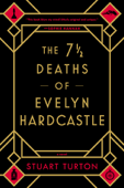 Download and Read Online The 7 1/2 Deaths of Evelyn Hardcastle