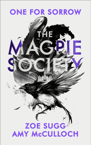 Amy McCulloch & Zoe Sugg - The Magpie Society: One for Sorrow