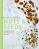 Natalie Seldon - The Goodness of Nuts and Seeds artwork