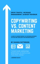 Copywriting Vs. Content Marketing: A Guide To Understanding The Difference Between The Two And Using Both For Maximum Results