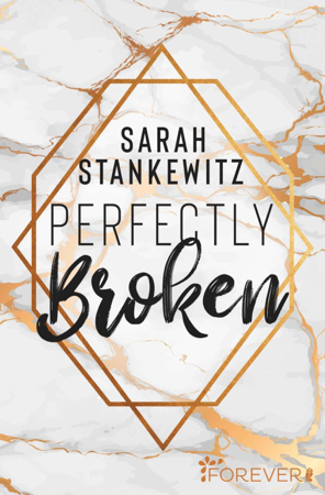 Perfectly Broken - Sarah Stankewitz