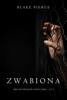 Blake Pierce - Zwabiona (Seria Kryminałów o Riley Paige — Cz. 4) artwork