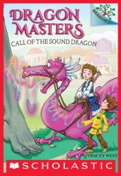 Call of the Sound Dragon: A Branches Book (Dragon Masters #16)