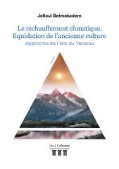 Le réchauffement climatique, liquidation de l'ancienne culture - Approche de l'ère du Verseau