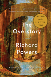 The Overstory: A Novel by The Overstory: A Novel