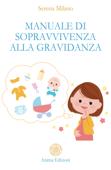 Manuale di sopravvivenza alla gravidanza