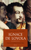 Ignace de Loyola. Biographie