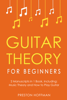 Preston Hoffman - Guitar Theory: For Beginners - Bundle - The Only 2 Books You Need to Learn Guitar Music Theory, Guitar Method and Guitar Technique Today  artwork