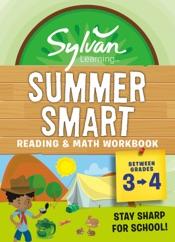 Sylvan Summer Smart Workbook: Between Grades 3 & 4