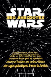 Star Wars - 350 anecdotes insolites