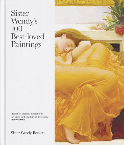 Sister Wendy's 100 Best-loved Paintings