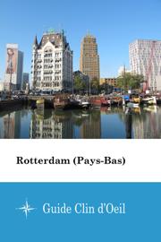 Rotterdam (Pays-Bas) - Guide Clin d'Oeil