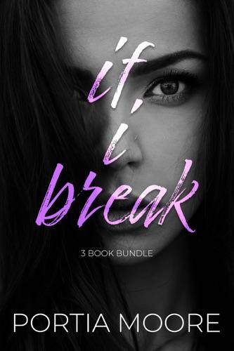 If I Break 3 Book Bundle - Portia Moore - Portia Moore