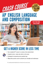 AP® English Language & Composition Crash Course, For The New 2020 Exam, 3rd Ed., Book + Online