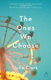 The Ones We Choose - Julie Clark