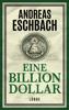 Andreas Eschbach - Eine Billion Dollar Grafik