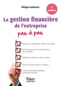 La gestion financière de l'entreprise Pas à pas