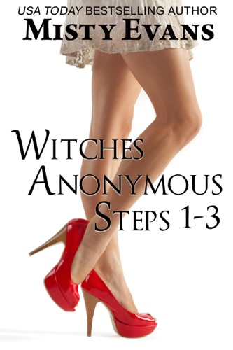 Misty Evans - Witches Anonymous Box Set, Steps 1 - 3