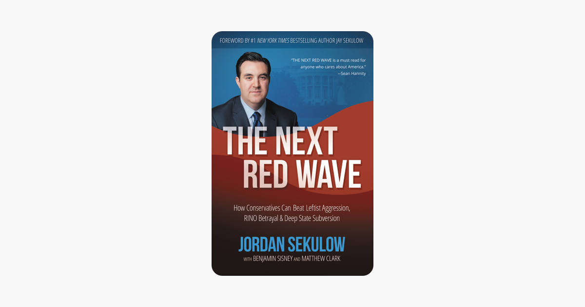 The Next Red Wave - Jordan Sekulow, Matthew Clark & Benjamin Sisney