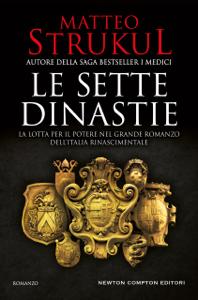 Le sette dinastie. La lotta per il potere nel grande romanzo dell'Italia rinascimentale Libro Cover
