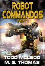 Robot Commandos: The Dragoon War: Ep 1