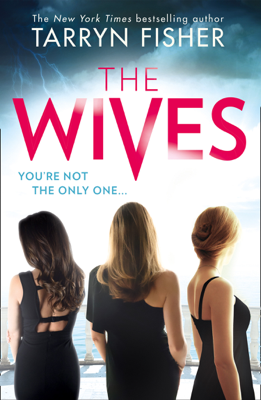 Tarryn Fisher - The Wives book