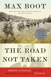 Read online The Road Not Taken: Edward Lansdale and the American Tragedy in Vietnam