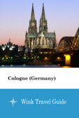 Cologne (Germany) - Wink Travel Guide