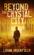 Beyond the Crystal City